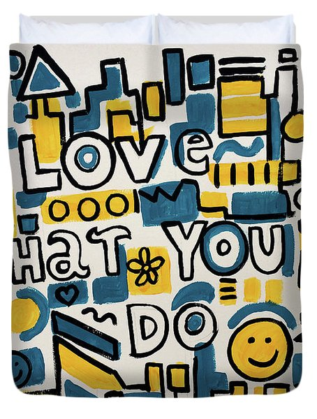 Love What You Do - Painting Poster By Robert Erod Duvet Cover