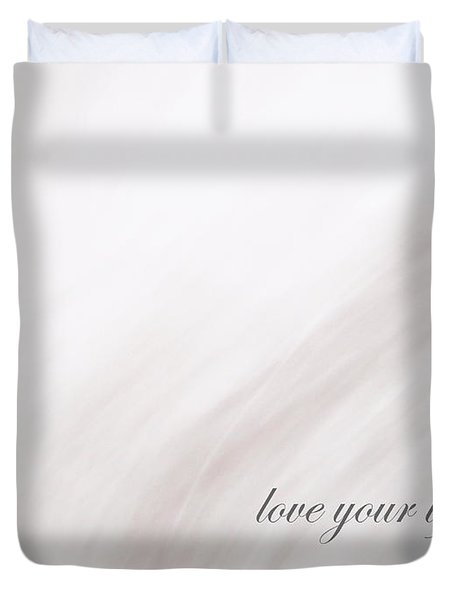 Love Your Life Duvet Cover