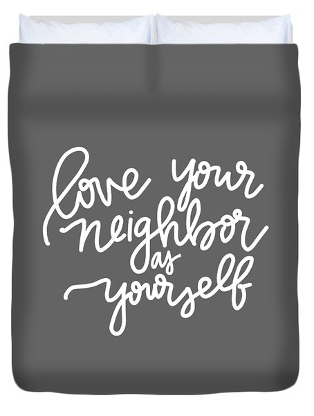 Love Your Neighbor Duvet Cover