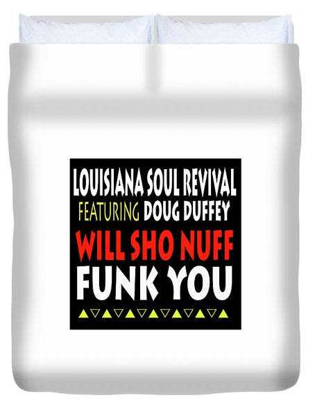 Lsrfdd Will Sho Nuff Funk You Duvet Cover