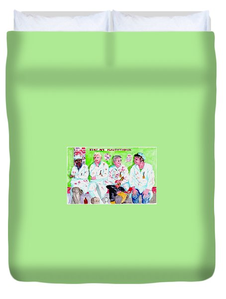 Lunch At The Slaughter House Duvet Cover