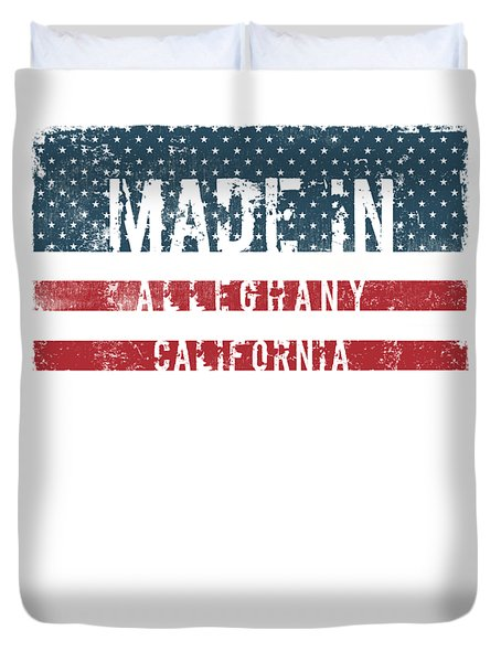 Made In Alleghany, California Duvet Cover by Tinto Designs