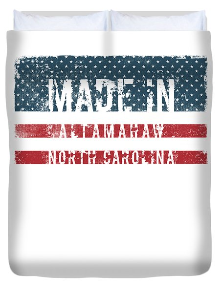 Made In Altamahaw, North Carolina Duvet Cover by Tinto Designs