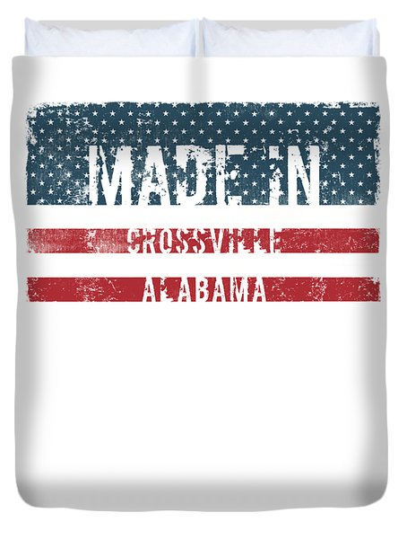 Made In Crossville, Alabama Duvet Cover