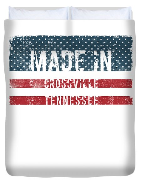 Made In Crossville, Tennessee Duvet Cover