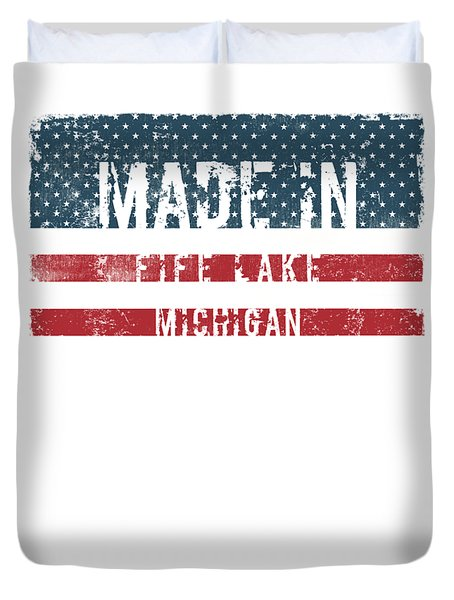 Made In Fife Lake, Michigan Duvet Cover