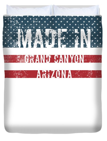 Made In Grand Canyon, Arizona Duvet Cover