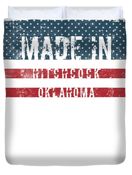 Made In Hitchcock, Oklahoma Duvet Cover