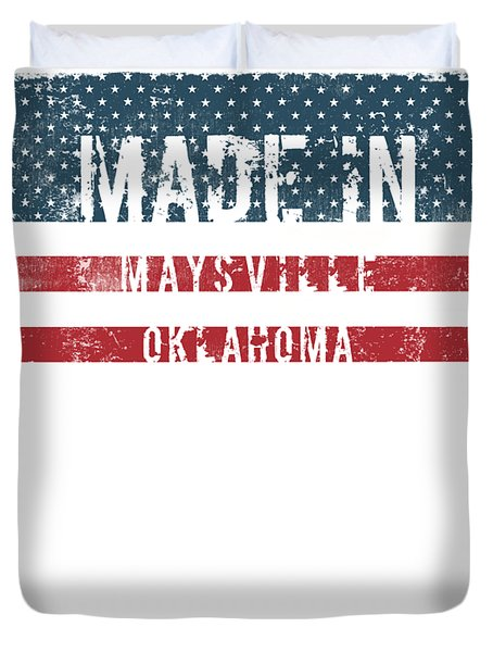 Made In Maysville, Oklahoma Duvet Cover