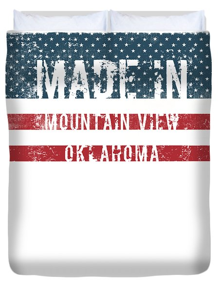 Made In Mountain View, Oklahoma Duvet Cover