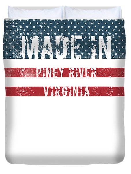 Made In Piney River, Virginia Duvet Cover