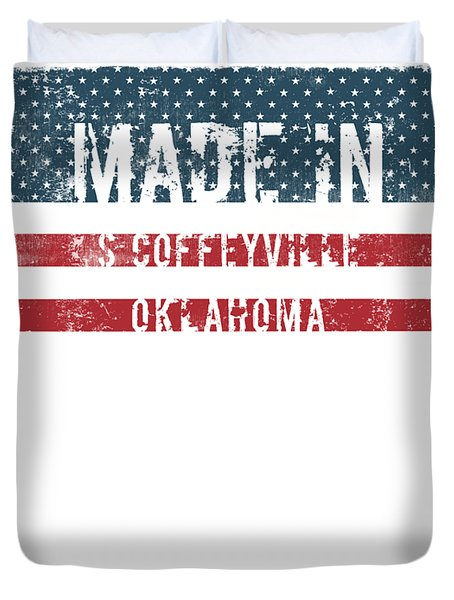 Made In S Coffeyville, Oklahoma Duvet Cover