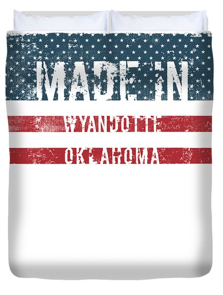 Made In Wyandotte, Oklahoma Duvet Cover