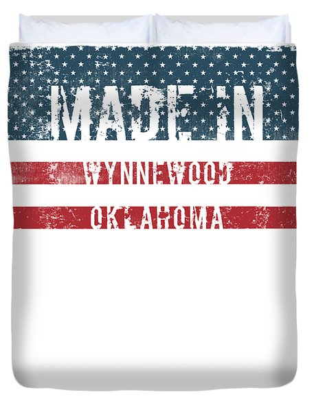 Made In Wynnewood, Oklahoma Duvet Cover