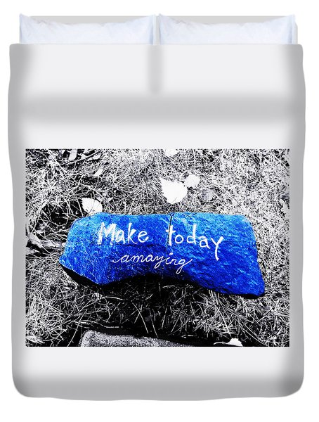 Make Today Amazing Duvet Cover