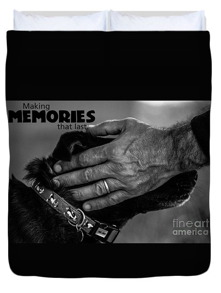 Making Memories That Last Duvet Cover