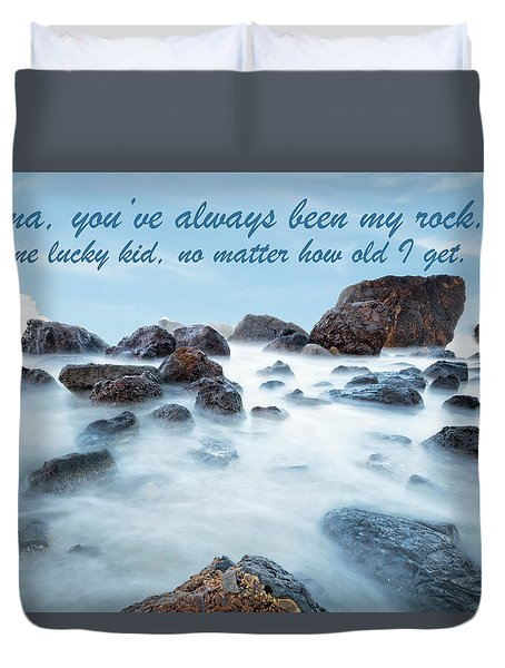 Mama, You've Always Been My Rock - Mother's Day Card Duvet Cover