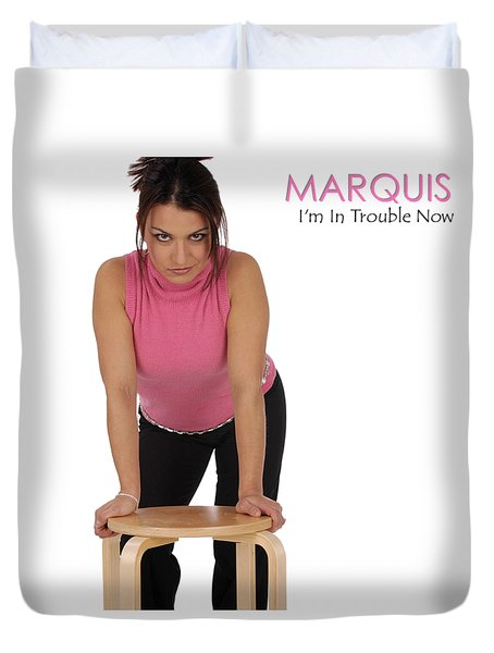 Marquis - I'm In Trouble Now Duvet Cover