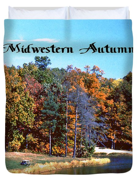Duvet Cover featuring the photograph Midwestern Autumn by Gary Wonning
