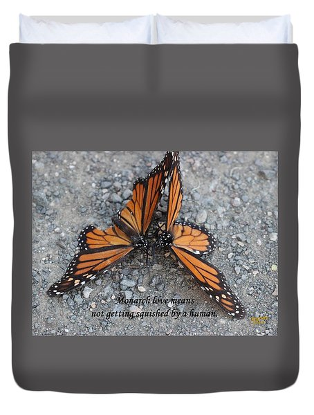Monarch Love Means Not Getting Squished  Duvet Cover