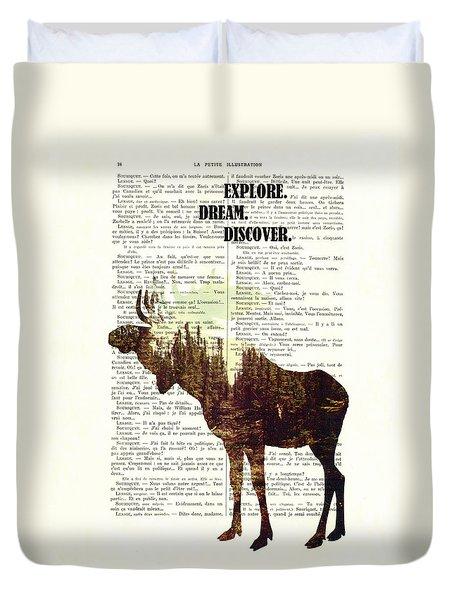Moose - Explore Dream Discover - Inspiration Duvet Cover