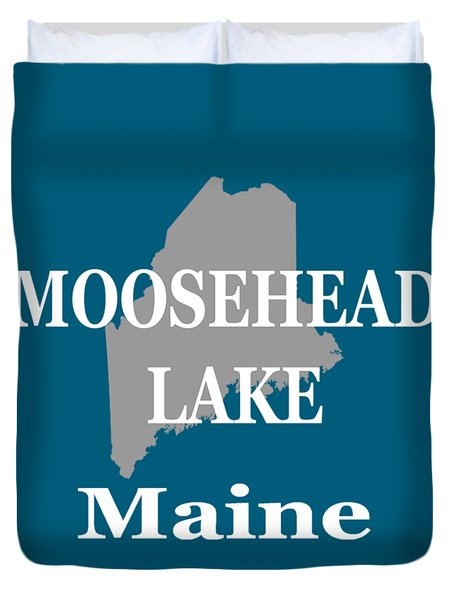 Duvet Cover featuring the photograph Moosehead Lake Maine State Pride  by Keith Webber Jr