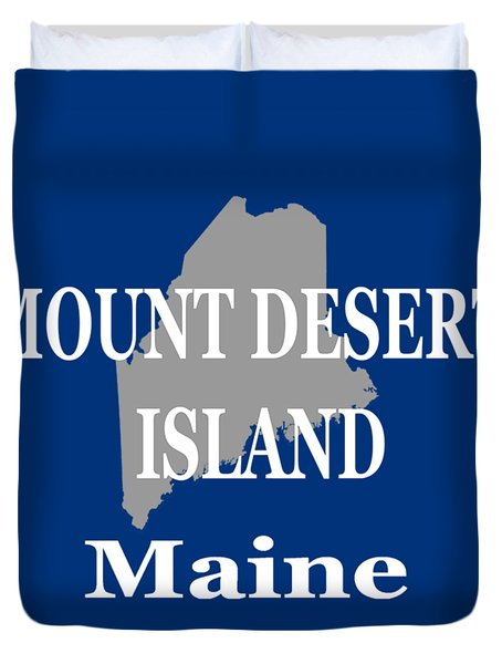 Duvet Cover featuring the photograph Mount Desert Island Maine State City And Town Pride  by Keith Webber Jr