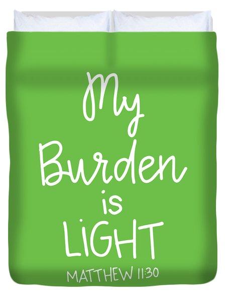My Burden Duvet Cover