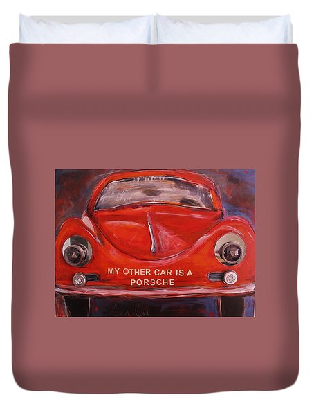 My Other Car Is A Porsche Duvet Cover