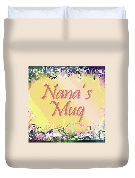 Nana's Mug Duvet Cover