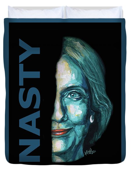 Nasty - Hillary Clinton Duvet Cover by Konni Jensen
