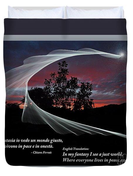 Nella Fantasia Io Vedo Un Mondo Giusto Duvet Cover by Jim Fitzpatrick
