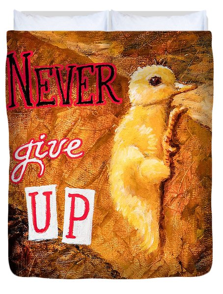 Never Give Up. Duvet Cover