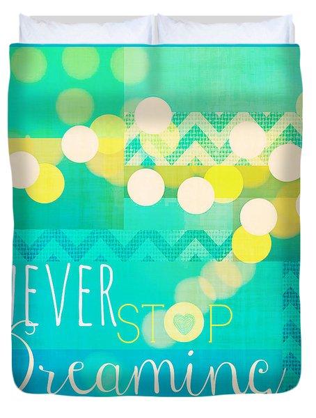 Never Stop Dreaming Duvet Cover