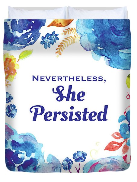 Nevertheless She Persisted Duvet Cover