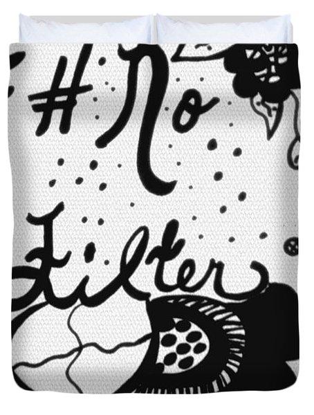 No Filter Duvet Cover