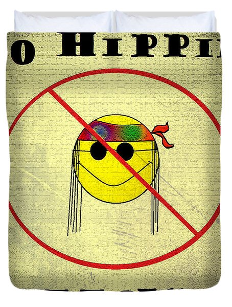 No Hippies Allowed Duvet Cover by Bill Cannon