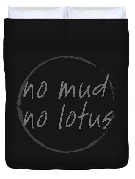 Duvet Cover featuring the digital art No Mud No Lotus Black by Julie Niemela