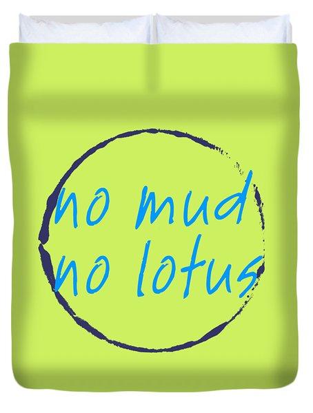 Duvet Cover featuring the digital art No Mud No Lotus Green by Julie Niemela