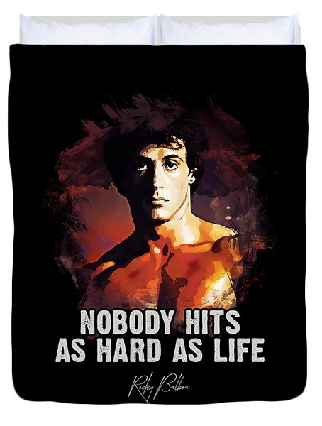 Nobody Hits As Hard As Life Duvet Cover