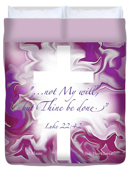 Not My Will But Thine Duvet Cover