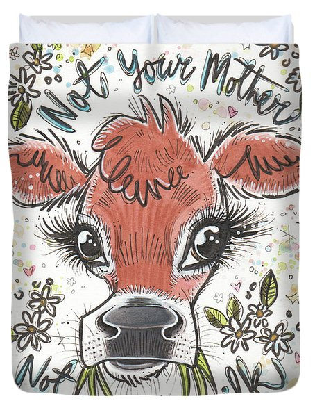 Not Your Mother Not Your Milk Duvet Cover