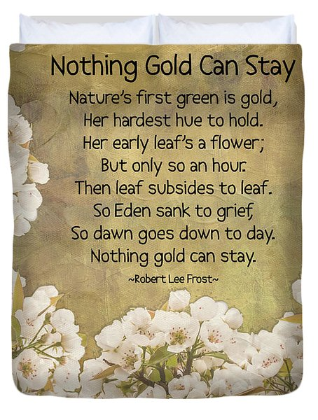 Nothing Gold Can Stay Duvet Cover