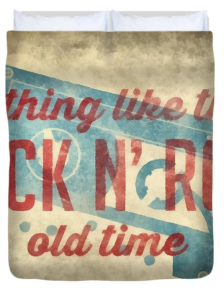 Nothing Like That Old Time Rock N Roll Wall Art 2 Duvet Cover