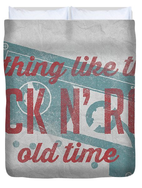 Nothing Like That Old Time Rock N Roll Wall Art 4 Duvet Cover