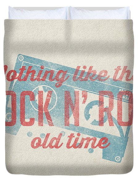 Nothing Like That Old Time Rock N Roll Wall Art Duvet Cover