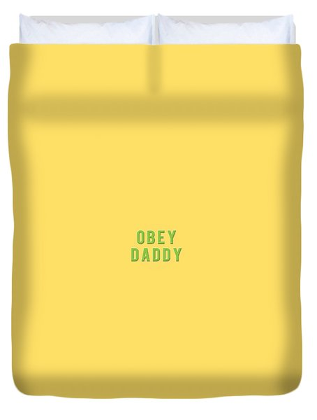 Duvet Cover featuring the mixed media Obey Daddy by TortureLord Art