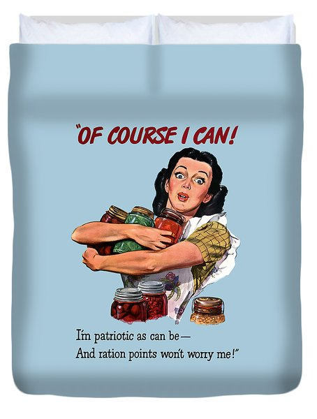Of Course I Can -- Ww2 Propaganda Duvet Cover