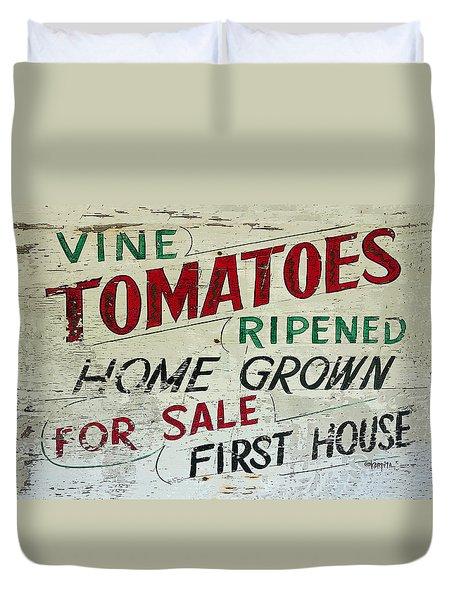Old Tomato Sign - Vine Ripened Tomatoes Duvet Cover