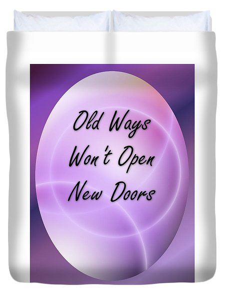 Old Ways Won't Open New Doors 3 Duvet Cover